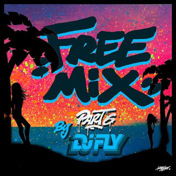 DJ-FLY-Free-Mix-Part-6