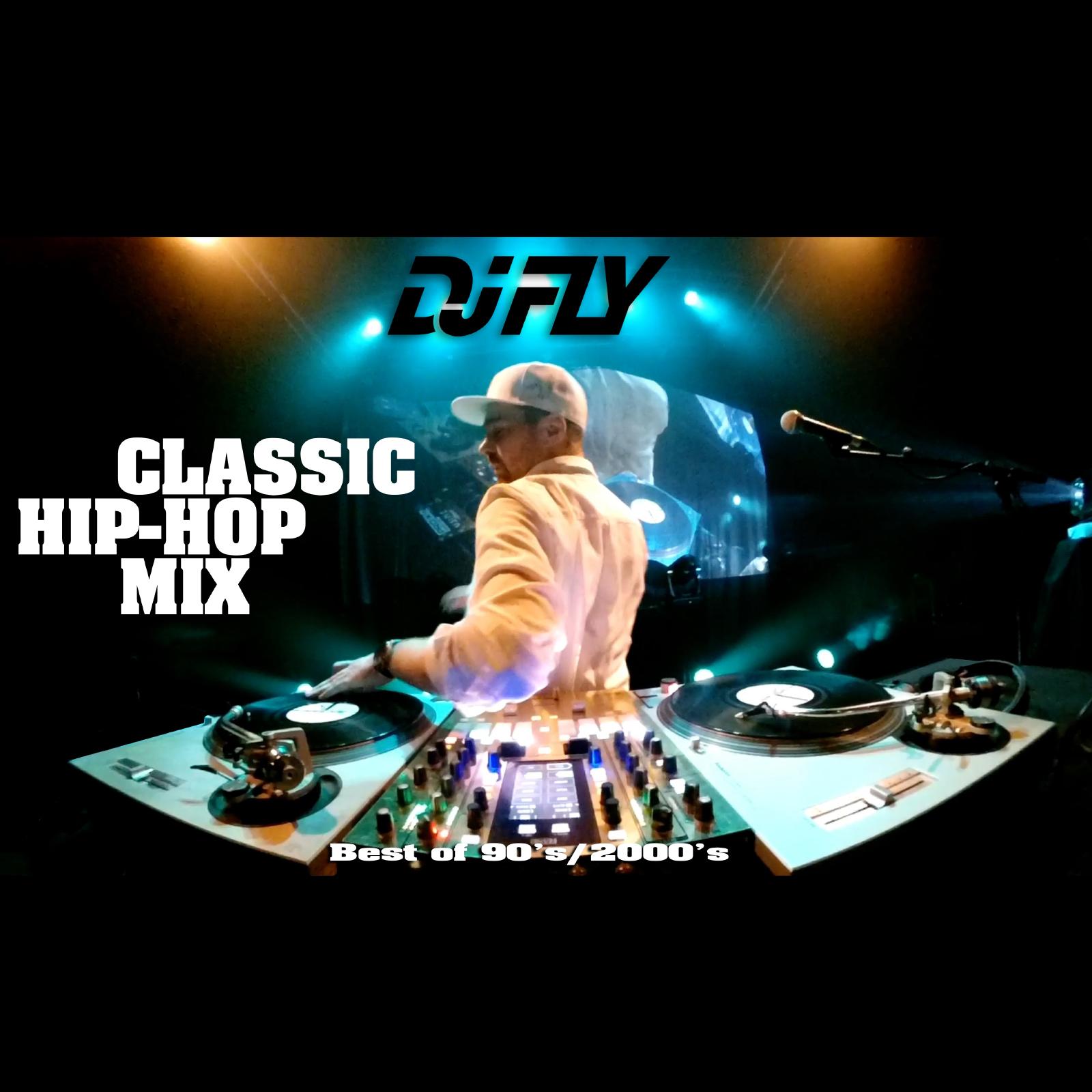 Dj Fly - Classic Hip Hop Mix