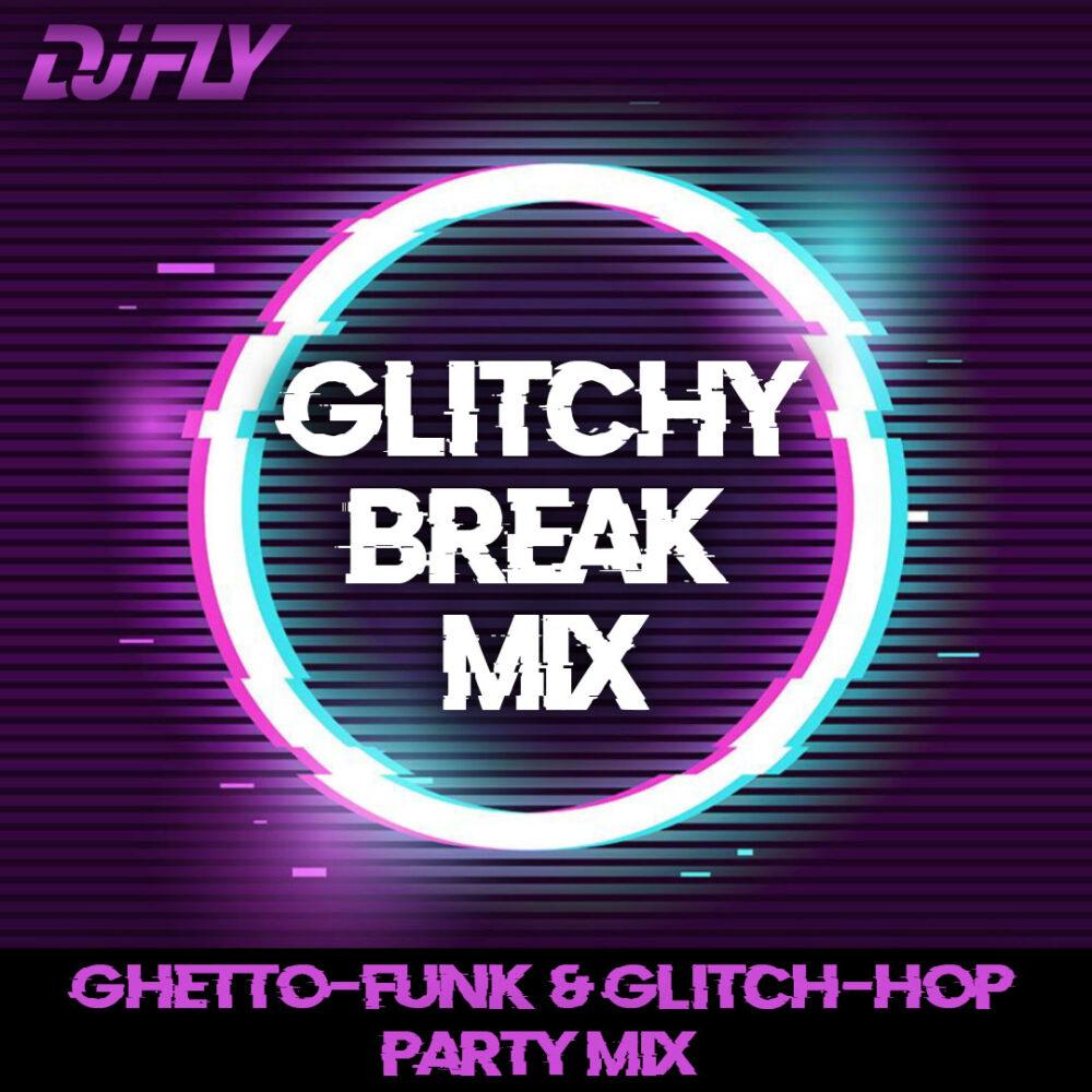 DJ-FLY-Gritchy-Break-Mix