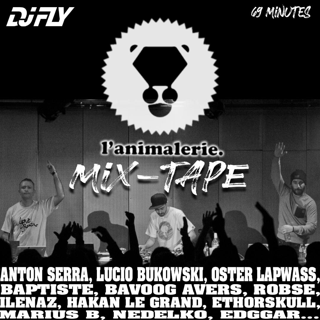 DJ FLY - L' Animalerie Mixtape